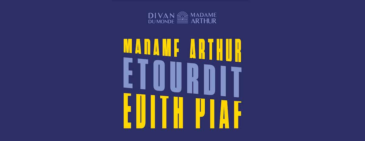 Madame Arthur étourdit Edith Piaf